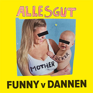 CD-Cover Funny van Dannen - Alles gut Motherfucker